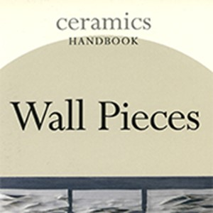 Ceramics Handbook - Wall Pieces