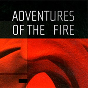 2009 - Adventures of the Fire